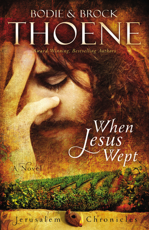 When Jesus Wept (The Jerusalem Chronicles #1)