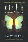 Tithe (Modern Faerie Tales, #1)