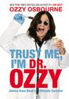 Trust Me, I'm Dr. Ozzy by Ozzy Osbourne