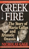Greek Fire: The Story of Maria Callas and Aristole Onassis