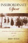 Insubordinate Spirit: A True Story of Life and Loss in Earliest America 1610-1665