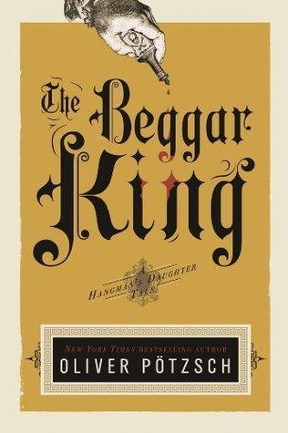 The Beggar King (The Hangman's Daughter, #3)
