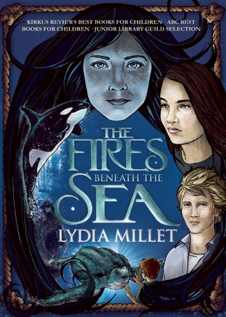 The Fires Beneath the Sea by Lydia Millet
