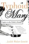 Typhoid Mary: Captive to the Public's Health