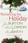Romancing the Holiday (Kent Brothers, #3; Holloway, #3)