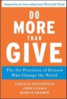 Do More Than Give: The Six Practices of Donors Who Change the World