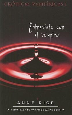 Entrevista con el vampiro (Crónicas Vampíricas, #1)