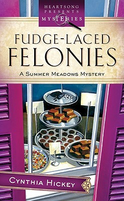 Fudge-Laced Felonies (Summer Meadows Mystery #1) by Cynthia Hickey ...
