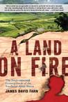 A Land on Fire by James David Fahn
