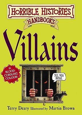 Villains (Horrible Histories Handbooks)