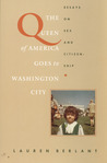The Queen of America Goes to Washington City: Essays on Sex and Citizenship