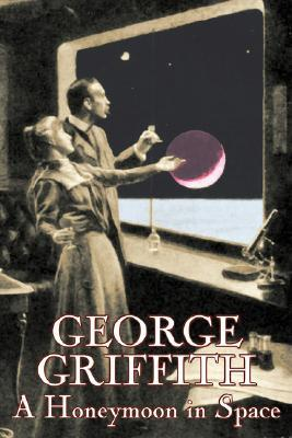 A Honeymoon in Space - George Griffith