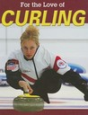 Curling (For the Love of Sports)