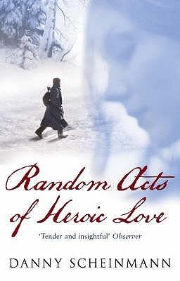 Danny Scheinmann, Random Acts of Heroic Love