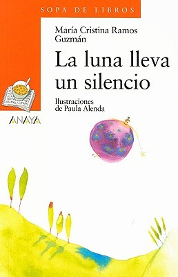 La luna lleva un silencio / The Moon Carries a Silence (Sopa De Libros / Soup of Books)