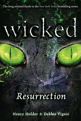 Wicked: Resurrection (Wicked, #5)