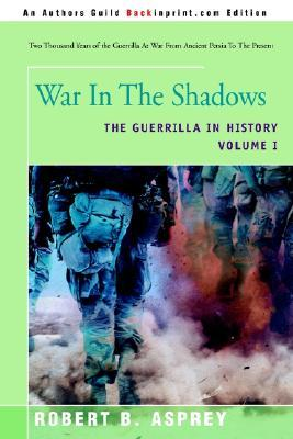 War in the Shadows: The Guerrilla in History