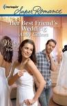 Her Best Friend's Wedding