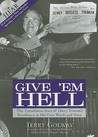 Give 'em Hell: The Tumultuous Years of Harry Truman's Presidency, in His Own Words and Voice [With CD (Audio)]