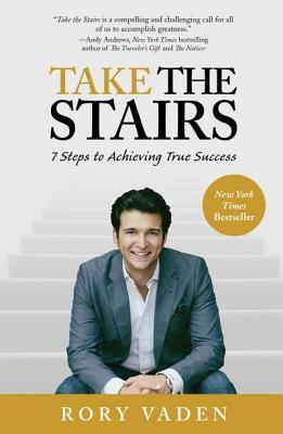 Take The Stairs 7 Steps To Achieving True Success By Rory