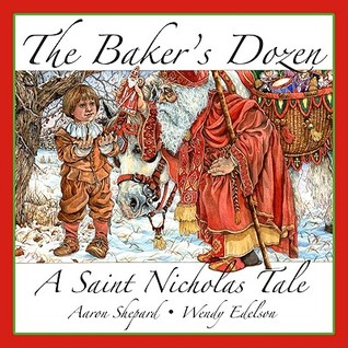 The Baker's Dozen: A Saint Nicholas Tale (15th Anniversary Edition with Bonus Cookie Recipe and Pattern for St. Nicholas Cookies)