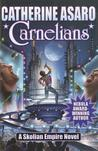 Carnelians (Saga of the Skolian Empire, #14)