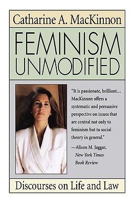 Catharine mac kinnons book feminism unmodified essay