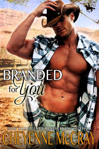 Branded for You (Riding Tall, #1) by Cheyenne McCray