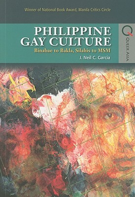 Philippine Gay Culture by J. Neil C. Garcia