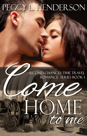 Come Home To Me (Second Chances, #1) by Peggy L. Henderson