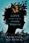 Love in the Time of Global Warming (Love in the Time of Global Warming, #1)