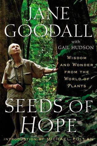 Read Online Seeds of Hope: Wisdom and Wonder from the World