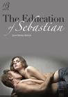 The Education of Sebastian by Jane Harvey-Berrick