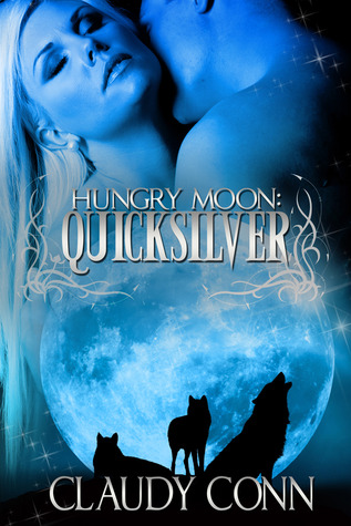 Quicksilver (Hungry Moon, #1) by Claudy Conn