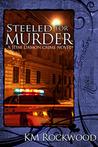 Steeled for Murder (A Jesse Damon Crime Novel, #1)
