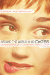 Around the World in 80 Dates: Confessions of a Christian Serial Dater
