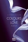 Entfesselt (Colours of Love, #1)