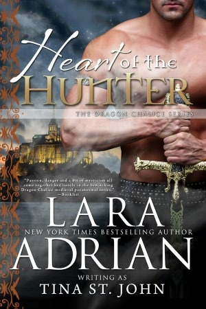 Heart of the Hunter (Dragon Chalice, #1) by Tina St. John