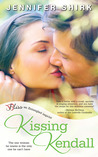 Kissing Kendall by Jennifer Shirk