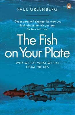 Fish on your plate why we eat what we eat from the sea by for What do fish eat in the ocean