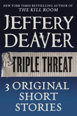 Triple Threat by Jeffery Deaver