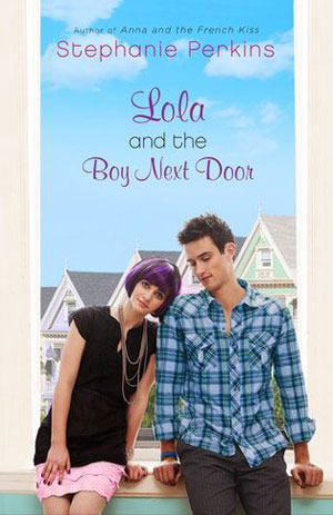 Lola and the Boy Next Door (Anna and the French Kiss, #2)