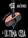 A Última Ceia - Um Conto de Terror Natalício by Ana C. Nunes