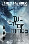 The Eye of Minds (The Mortality Doctrine, #1) by James Dashner