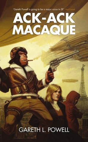 Ack-Ack Macaque (Ack-Ack Macaque #1)  - Gareth L. Powell