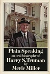 Plain Speaking: an Oral Biography of Harry S Truman