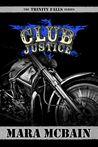 Club Justice (Trinity Falls, #1)
