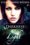 Darkness of Light (Darkness, #1)