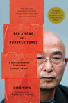 For a Song and a Hundred Songs: A Poet's Journey Through a Chinese Prison