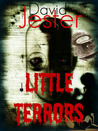 Little Terrors by David Jester